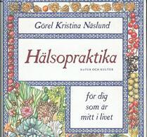Natur & Kultur - Bok - Görel Kristina Näslund - Hälsopraktika