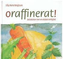 Stilförlaget - Bok - Oraffinerat! - Lilly Maria Bengtsson